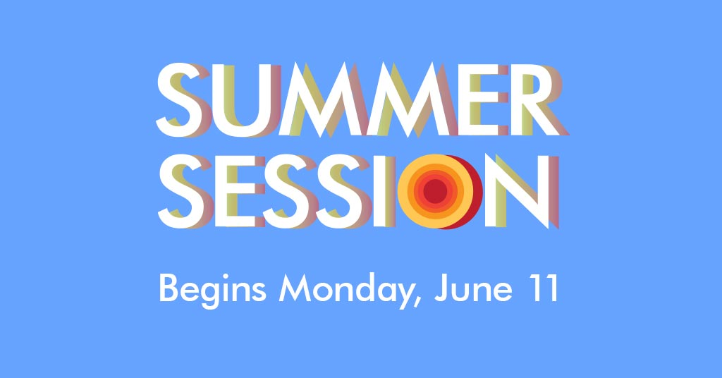 Summer Session 2018 begins