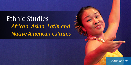 Ethnic Studies - African, Asian, Latin and Native American cultures