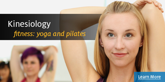 Kinesiology - fitness: yoga and pilates