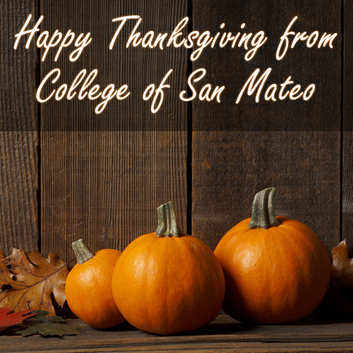 Happy Thanksgiving from College of San Mateo