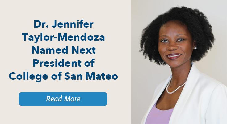 Dr. Jennifer Taylor-Mendoza Named Next President of College of San Mateo