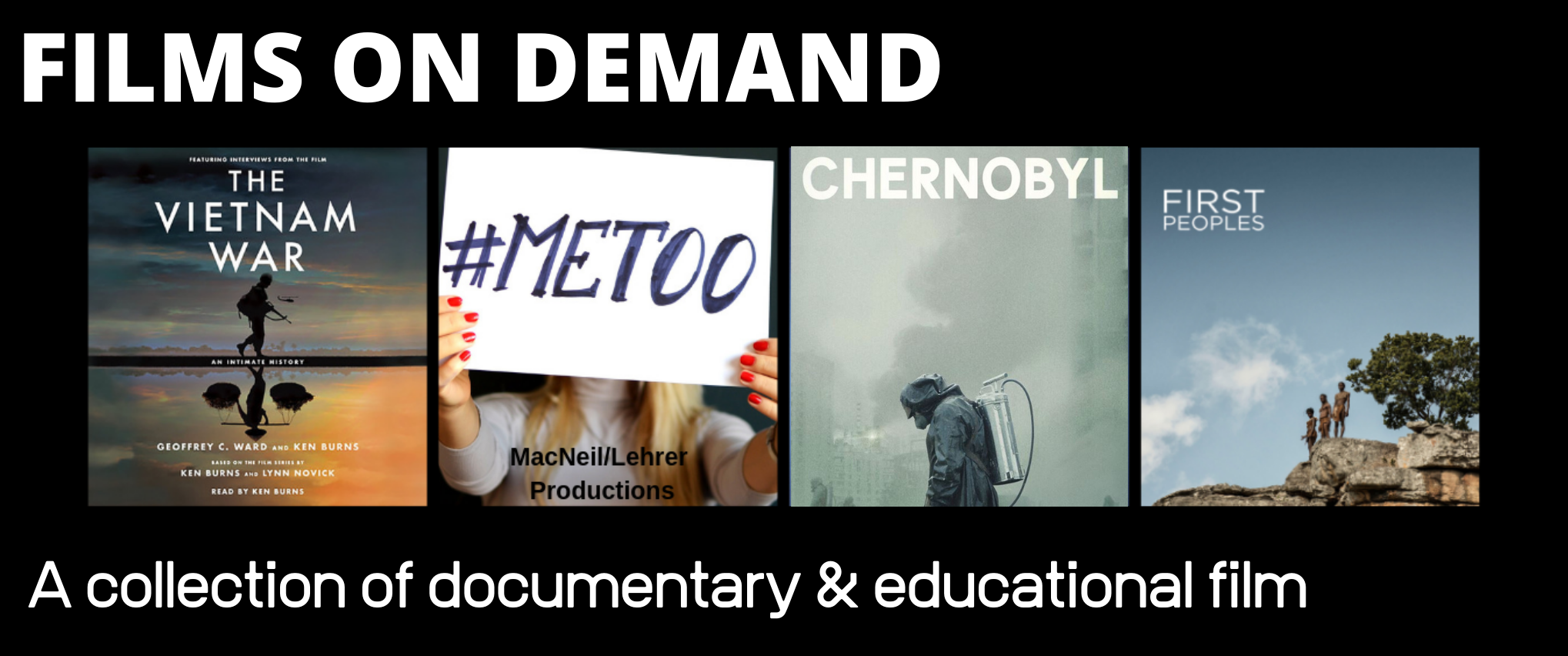 Poster art for the documentary series The Vietnam War by Ken Burns, #MeToo from MacNeil/Lehrer Productions, Chernobyl from HBO, and First Peoples from PBS